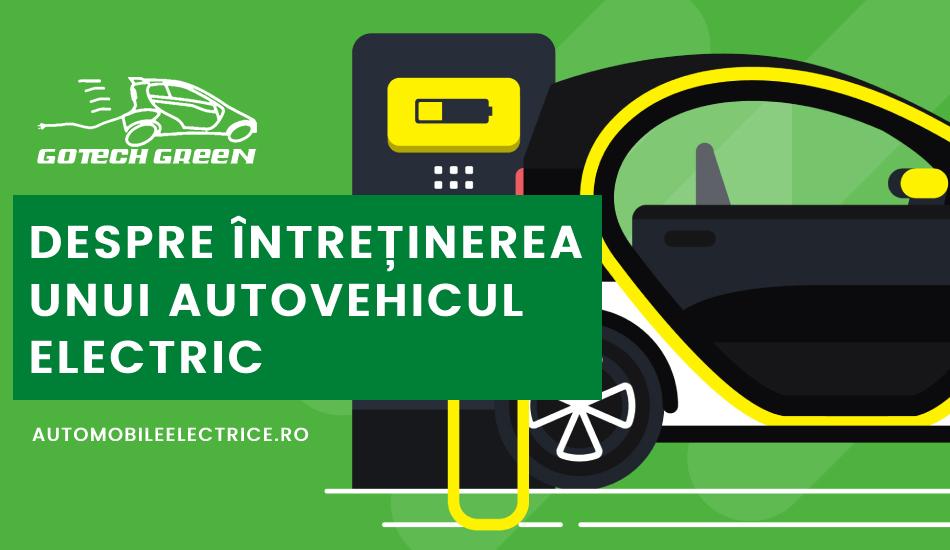 Despre intretinerea unui autovehicul electric