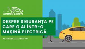 Despre siguranta pe care o ai intr-o masina electrica